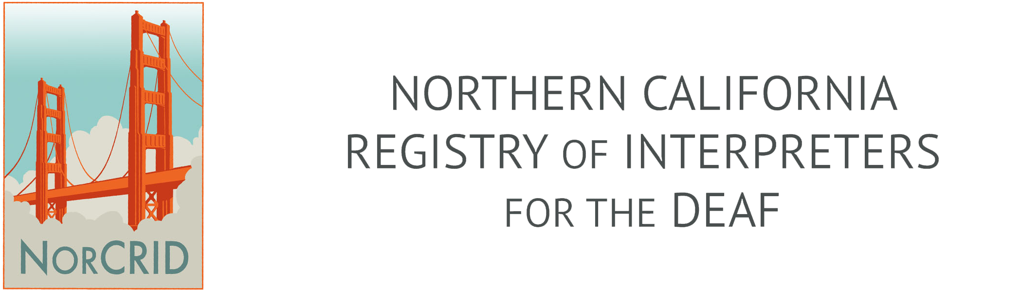 NorCRID logo (image of the Golden Gate Bridge with turquoise sky above the peaks and clouds below, the text NorCRID is at the bottom of the logo) and banner reading Northern California Registry of Interpreters for the Deaf